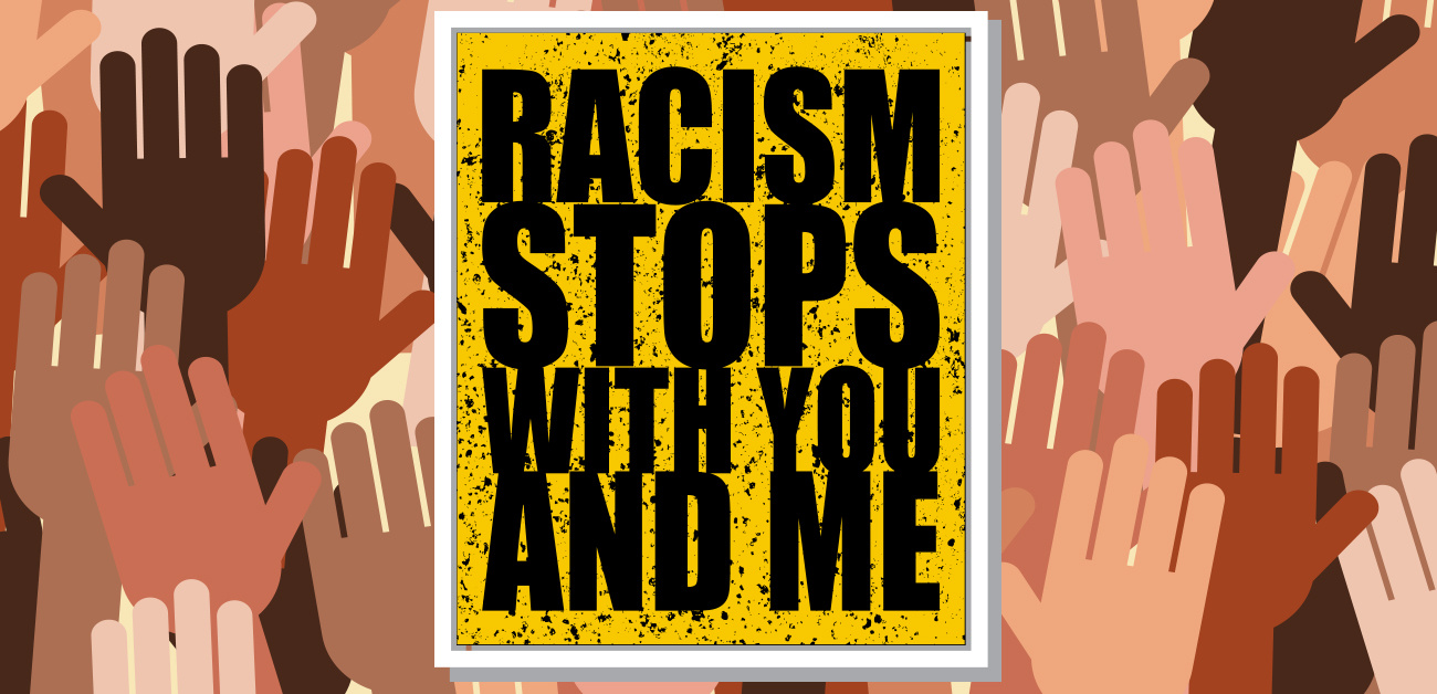 multicolor hands background. Racism stops with you and me
