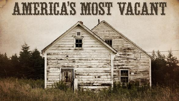 "Image of vacant house over ""America's Most Vacant"" header"
